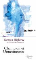 Couverture du livre « Champion et ooneemeetoo » de Tomson Highway aux éditions Editions Prise De Parole