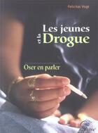 Couverture du livre « Jeunes et la drogue - oser en parler » de Felicitas Vogt aux éditions Aethera