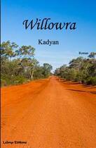 Couverture du livre « Willowra » de Kadyan aux éditions Labrys