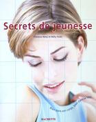 Couverture du livre « Les Secrets De Jeunesse » de Nelly Fouks et Florence Remy aux éditions Hachette Pratique