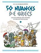 Couverture du livre « 50 nuances de Grecs T.1 » de Jul et Charles Pépin aux éditions Dargaud