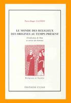 Couverture du livre « Le monde des religieux des origines au temps présent ; glorification de dieu et service des hommes » de Pierre-Roger Gaussin aux éditions Cujas