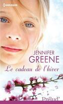 Couverture du livre « Le cadeau de l'hiver » de Jennifer Greene aux éditions Harlequin