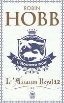 Couverture du livre « L'assassin royal T.12 ; l'homme noir » de Robin Hobb aux éditions J'ai Lu