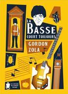 Couverture du livre « La basse court toujours » de Gordon Zola aux éditions Le Leopard Masque