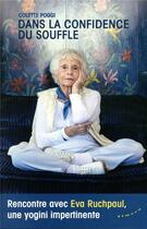 Couverture du livre « Dans la confidence du souffle ; rencontre avec Eva Ruchpaul, une yogini impertinente » de Colette Poggi aux éditions Almora