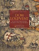 Couverture du livre « Dom loupvent ; le voyage d'un lorrain en Terre Sainte au XVIe siècle » de Jean Lanher et Philippe Martin aux éditions Place Stanislas