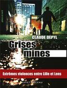 Couverture du livre « Grises mines » de Claude Depyl aux éditions Ravet-anceau