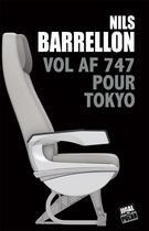 Couverture du livre « Vol AF 747 pour Tokyo » de Nils Barrellon aux éditions Jigal
