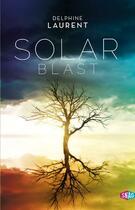 Couverture du livre « Solar blast » de Delphine Laurent aux éditions Snag