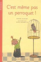 Couverture du livre « C'est même pas un perroquet ! » de Wolf Erlbruch et Rafik Schami aux éditions Actes Sud Junior