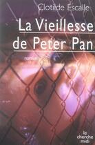 Couverture du livre « La vieillesse de peter pan » de Clotilde Escalle aux éditions Cherche Midi