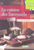 Couverture du livre « La cuisine des savoyards » de Pierre-Yves Chupin aux éditions Rustica