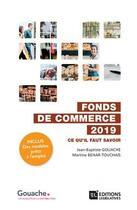 Couverture du livre « Fonds de commerce (édition 2019) » de Jean-Baptiste Gouache aux éditions Editions Legislatives
