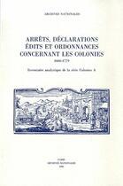 Couverture du livre « Arrêts, déclarations, édits et ordonnances concernant les colonies ; 1666-1779 » de Collectif aux éditions Archives Nationales