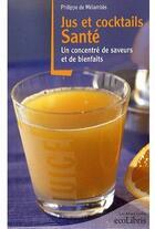 Couverture du livre « Jus et cocktails santé » de Philippe De Melambes aux éditions Ixelles