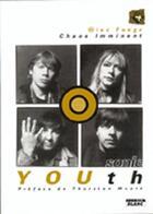 Couverture du livre « Sonic Youth ; chaos imminent » de Alec Foege aux éditions Camion Blanc