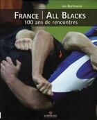 Couverture du livre « France - all blacks ; 100 ans de rencontres » de Ian Borthwick aux éditions Au Vent Des Iles