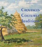 Couverture du livre « Croyances, coutumes, traditions » de Yves De Saint-Jean aux éditions Vinarelle
