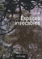 Couverture du livre « Espaces insécables » de Sylvie Laine aux éditions Actusf
