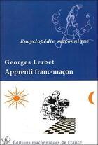 Couverture du livre « Apprenti franc-maçon » de Georges Lerbet aux éditions Edimaf
