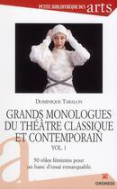 Couverture du livre « Grands monologues du théâtre classique et contemporain t.1 ; 50 rôles féminins pour un banc d'essai remarquable » de Dominique Taralon aux éditions Gremese
