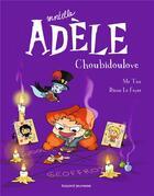 Couverture du livre « Mortelle Adèle T.10 ; Choubidoulove » de Mr Tan et Aurelie Lecloux et Diane Le Feyer aux éditions Tourbillon
