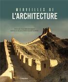 Couverture du livre « Merveilles de l'architecture ; voyage à la découverte des plus beaux édifices du monde » de Collectif aux éditions L'imprevu