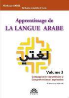 Couverture du livre « Apprentissage de la langue arabe t.3 ; conjugaison et grammaire 2, compréhension et expression » de Mahboubi Moussaoui aux éditions Sabil