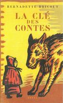 Couverture du livre « La Cle Des Contes » de Bernadette Bricout aux éditions Seuil