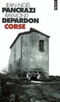 Couverture du livre « Corse » de Raymond Depardon et Jean-Noel Pancrazi aux éditions Points