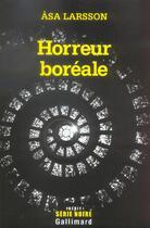 Couverture du livre « Horreur boreale (une enquete de rebecka martinsson) » de Asa Larsson aux éditions Gallimard