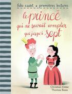 Couverture du livre « Le prince qui ne savait compter que jusqu'à sept » de Christian Oster et Thomas Baas aux éditions Gallimard-jeunesse