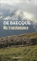 Couverture du livre « Ma transhumance » de Antoine De Baecque aux éditions Arthaud