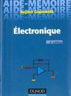 Couverture du livre « Aide-Memoire D'Electronique (4e Edition) » de Grabowski aux éditions Dunod