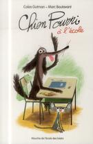 Couverture du livre « Chien pourri à l'école » de Marc Boutavant et Colas Gutman aux éditions Ecole Des Loisirs
