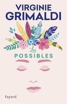 Couverture du livre « Les possibles » de Virginie Grimaldi aux éditions Fayard