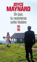 Couverture du livre « Un jour, tu raconteras cette histoire » de Joyce Maynard aux éditions 10/18