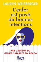 Couverture du livre « L'enfer est pavé de bonnes intentions » de Lauren Weisberger aux éditions Fleuve Noir
