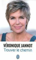 Couverture du livre « Trouver le chemin » de Veronique Jannot aux éditions J'ai Lu