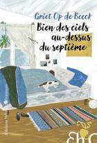 Couverture du livre « Bien des ciels au-dessus du septième » de Griet Op De Beeck aux éditions Heloise D'ormesson