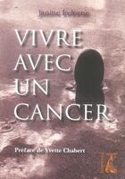 Couverture du livre « Vivre avec un cancer » de Janine Lelorne aux éditions Atelier