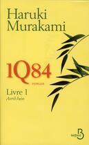 Couverture du livre « 1Q84 livre 1 ; Avril-Juin » de Haruki Murakami aux éditions Belfond