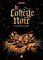 Couverture du livre « Le collège noir T.1 ; le livre de la Lune » de Ulysse Malassagne aux éditions Grafiteen