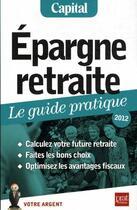 Couverture du livre « Épargne retraite ; le guide pratique 2012 » de Anna Dubreuil et Eric Giraud aux éditions Prat