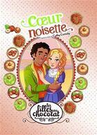 Couverture du livre « Les filles au chocolat T.11 ; coeur noisette » de Veronique Grisseaux et Cathy Cassidy aux éditions Jungle