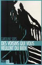 Couverture du livre « Des voisins qui vous veulent du bien » de Caroline Sers aux éditions Parigramme