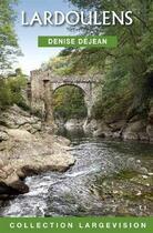 Couverture du livre « Lardoulens t.1 » de Denise Dejean aux éditions Encre Bleue