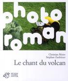 Couverture du livre « Le chant du volcan » de Stephane Zaubitzer et Christian Moire aux éditions Thierry Magnier