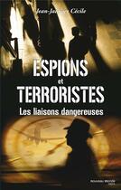 Couverture du livre « Espions et terroristes ; les liaisons dangereuses » de Jean-Jacques Cecile aux éditions Nouveau Monde